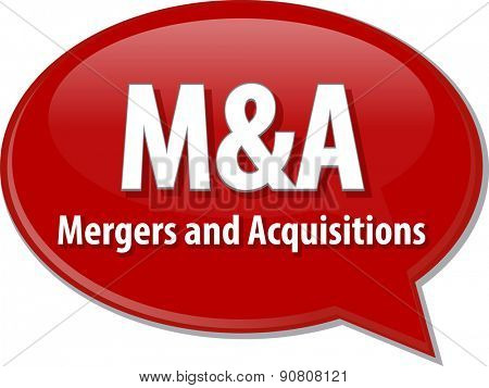 word speech bubble illustration of business acronym term M&A Mergers and Acquisitions