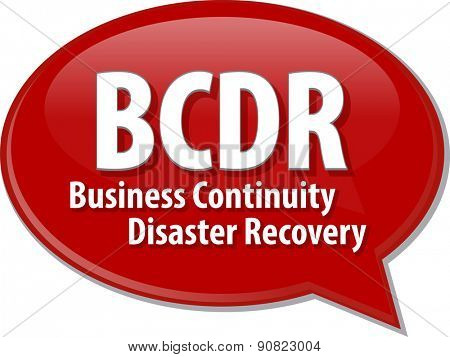 word speech bubble illustration of business acronym term BCDR Business Continuity Disaster Recovery vector