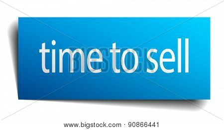 Time To Sell Blue Paper Sign Isolated On White