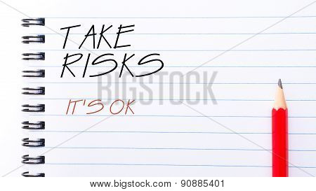 Take Risks, It Is Ok