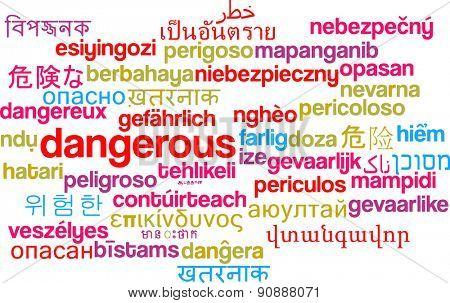 Background concept wordcloud multilanguage international many language illustration of dangerous