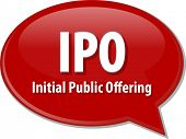 pic of initials  - word speech bubble illustration of business acronym term IPO Initial Public Offering - JPG
