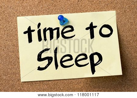 Time To Sleep - Adhesive Label Pinned On Bulletin Board