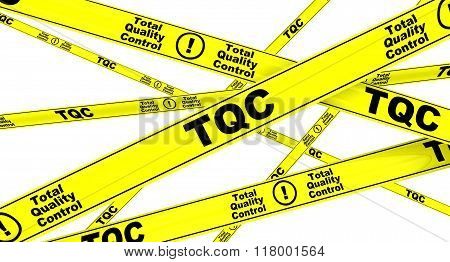 TQC. Total Quality Control. Yellow warning tapes