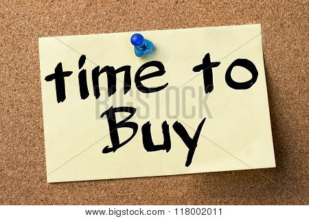 Time To Buy - Adhesive Label Pinned On Bulletin Board