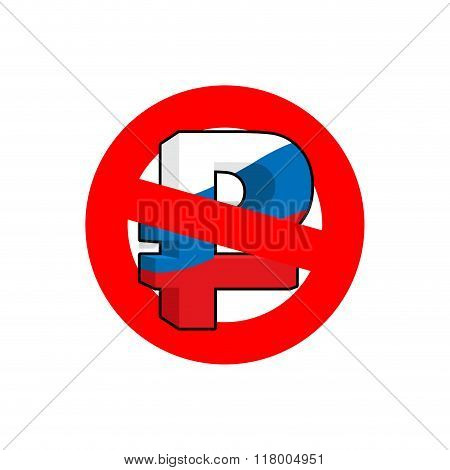 Stop Ruble. Red Forbidding Sign For Mark Ruble. Ban Russian Money. Forbidden Russian Cash.
