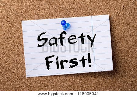 Safety First! - Teared Note Paper  Pinned On Bulletin Board