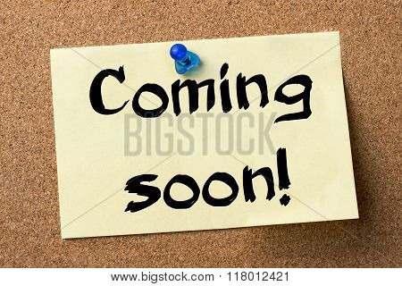 Coming Soon! - Adhesive Label Pinned On Bulletin Board