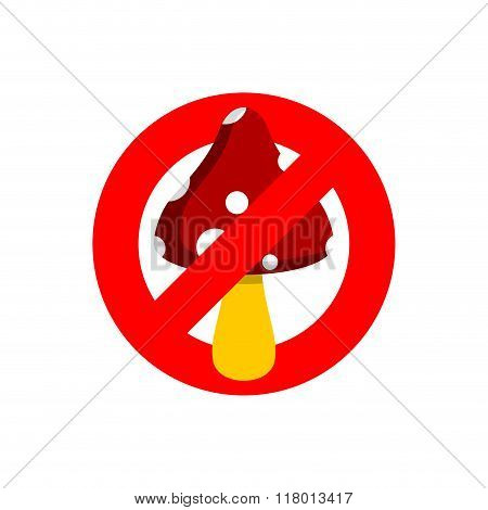 Stop Mushroom. Sign Prohibited For Psychotropic Mushrooms. Ban For Hallucinogenic Drugs.