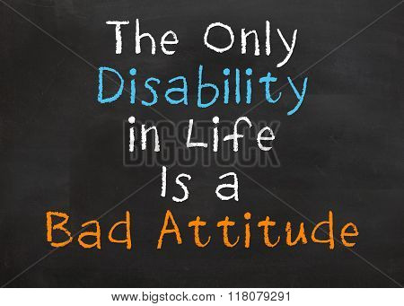 The Only Disability in Life...