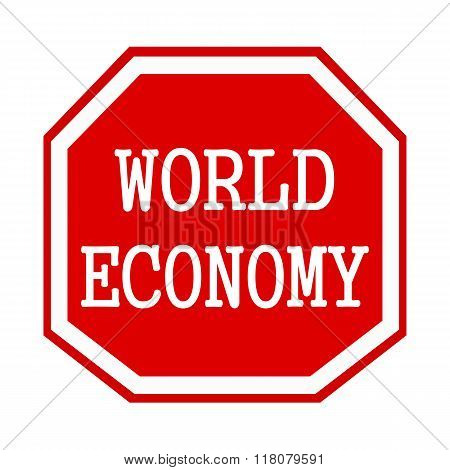 World Economy White Stamp Text On Red Octagon