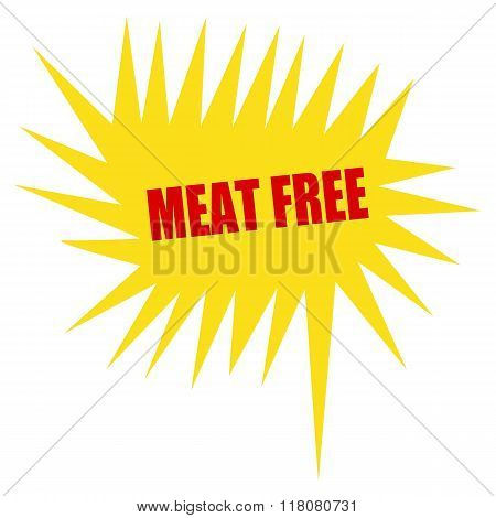 Meat Free Red Stamp Text On Yellow Speech Bubble