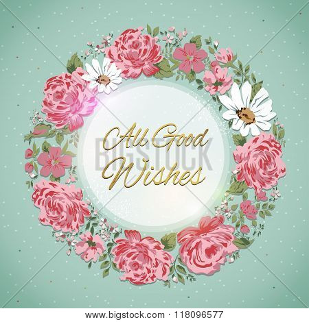 Border of flowers with All Good Wishes text. Floral card