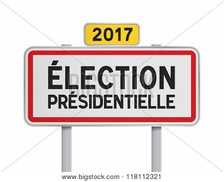 French roadsign Election Presidential 2017