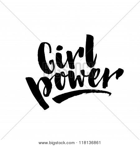 Girl power text, feminism slogan. Black inscription for t shirts, posters and wall art. Feminist sig