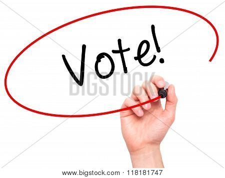 Man Hand Writing Vote! With Black Marker On Visual Screen