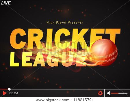 Live Cricket telecast video player with glossy fiery ball for Cricket Sports concept.