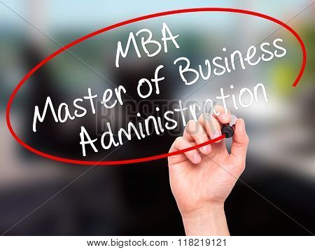 Man Hand Writing Mba - Master Of Business Administration With Black Marker On Visual Screen