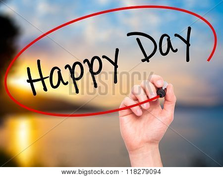 Man Hand Writing  Happy Day With Black Marker On Visual Screen