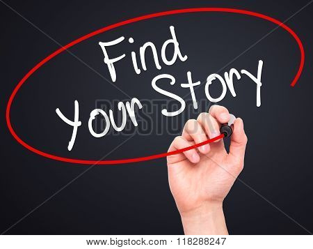 Man Hand Writing Find Your Story With Black Marker On Visual Screen