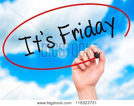 Man Hand Writing It's Friday With Black Marker On Visual Screen