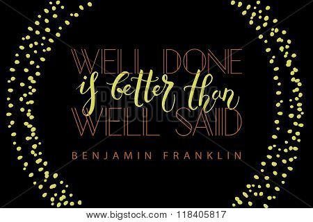 Hand Sketched Inspirational Quote 'well Done Is Better Than Well Said'