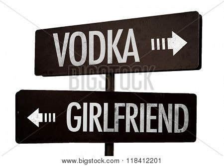 Vodka - Girlfriend signpost isolated on white background