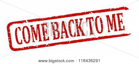 Damaged Oval Stamp With The Words - Come Back To Me - Vector