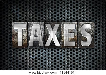 Taxes Concept Metal Letterpress Type