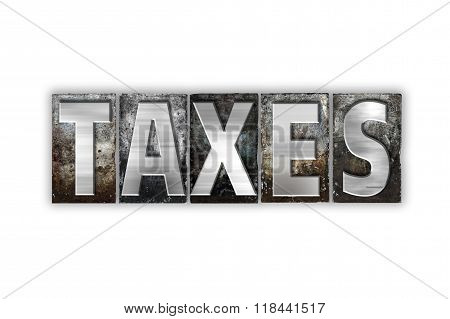 Taxes Concept Isolated Metal Letterpress Type