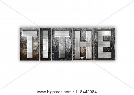 Tithe Concept Isolated Metal Letterpress Type