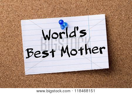 World's Best Mother - Teared Note Paper Pinned On Bulletin Board