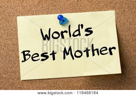 World's Best Mother - Adhesive Label Pinned On Bulletin Board