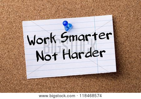 Work Smarter Not Harder - Teared Note Paper Pinned On Bulletin Board
