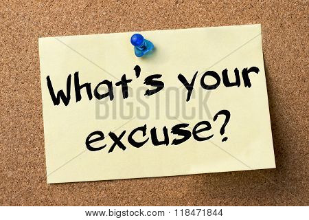 What's Your Excuse? - Adhesive Label Pinned On Bulletin Board