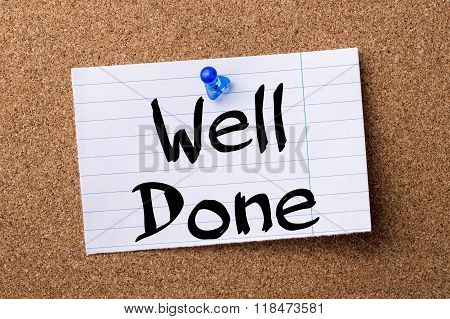 Well Done - Teared Note Paper Pinned On Bulletin Board