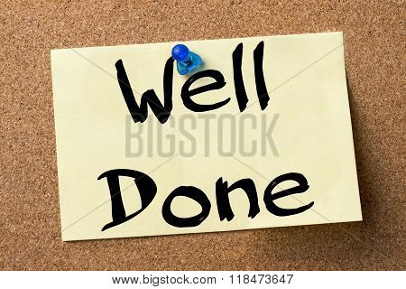 Well Done - Adhesive Label Pinned On Bulletin Board