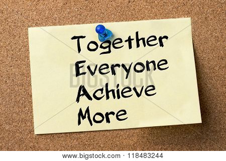 Together Everyone Achieve More Team - Adhesive Label Pinned On Bulletin Board