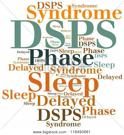 Dsps - Delayed Sleep Phase Syndrome. Disease Concept.