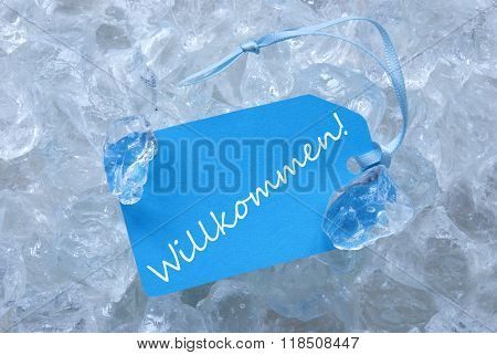 Label On Ice With Willkommen Means Welcome