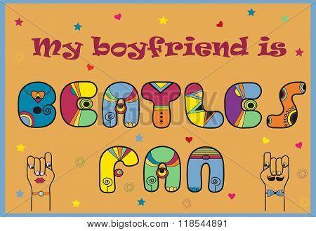 Inscription My Boyfriend Is Beatles Fan