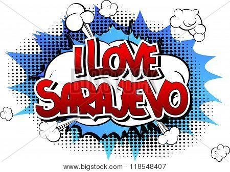 I Love Sarajevo - Comic Book Style Word.