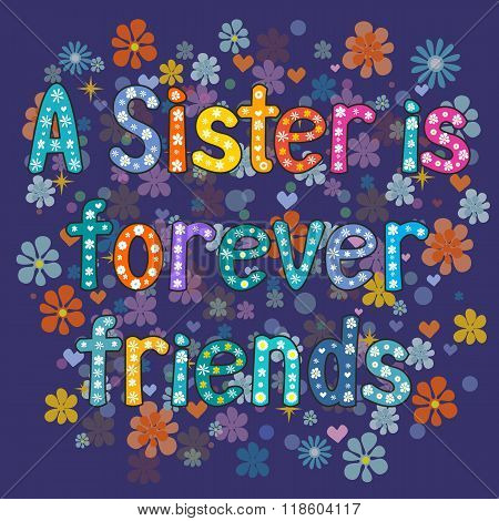 Sister is forever friend