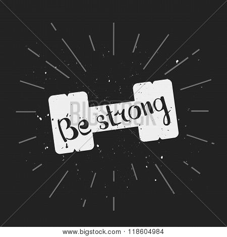 Be strong. Hand lettering quote
