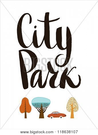 The vector script lettering City Park and flat forest elements - various trees and a car.