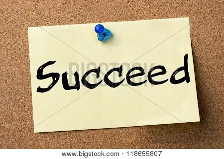Succeed - Adhesive Label Pinned On Bulletin Board