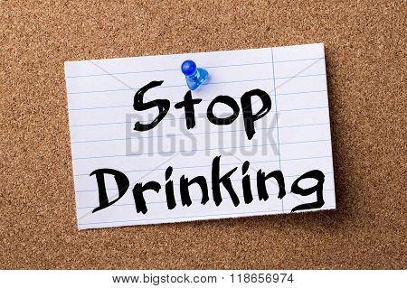 Stop Drinking - Teared Note Paper Pinned On Bulletin Board