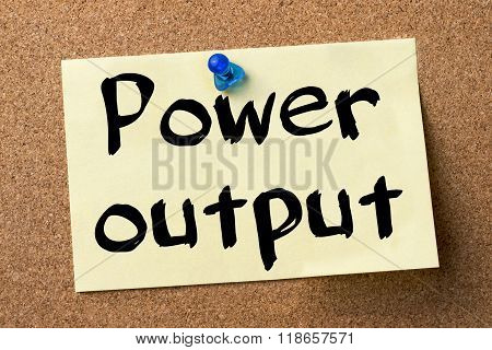 Power Output - Adhesive Label Pinned On Bulletin Board