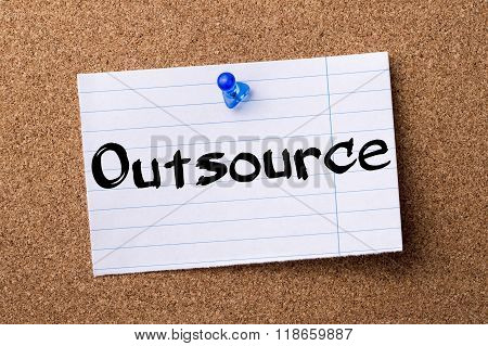 Outsource - Teared Note Paper Pinned On Bulletin Board