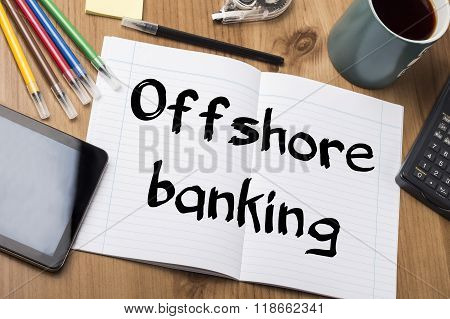 Offshore Banking - Note Pad With Text